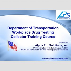 DOT Workplace Drug Testing Collector Training