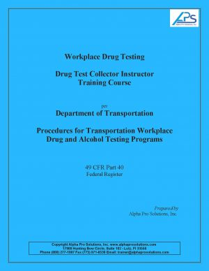 Workplace Drug Testing Collector Instructor Training Course