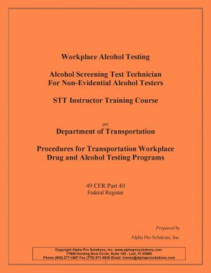 Workplace Alcohol Testing STT Instructor Training Course